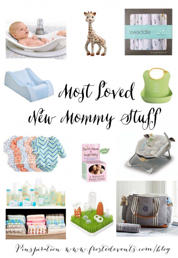 Most Loved New Mommy Stuff- Essentials for Baby Registry List www.frostedevents.com
