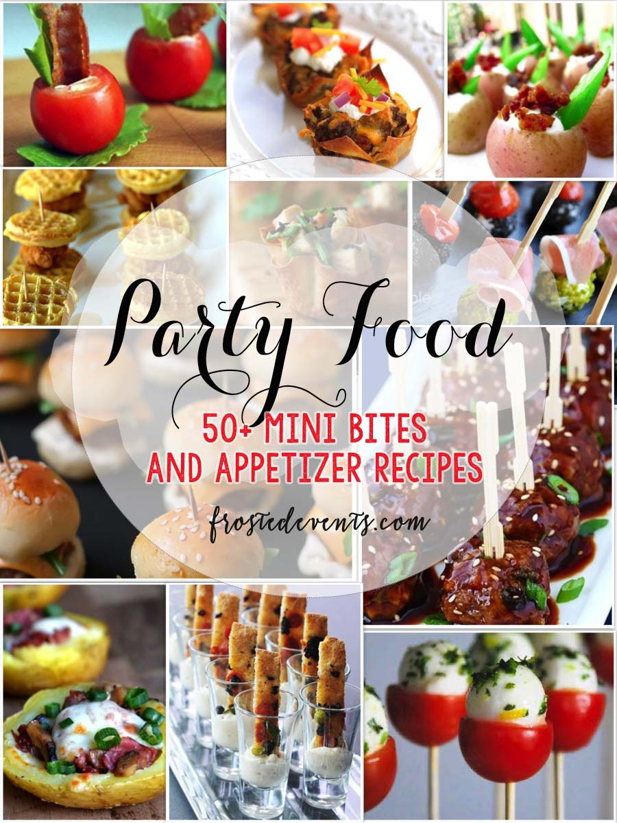 Party Food Ideas Mini Bites Party Food Recipes