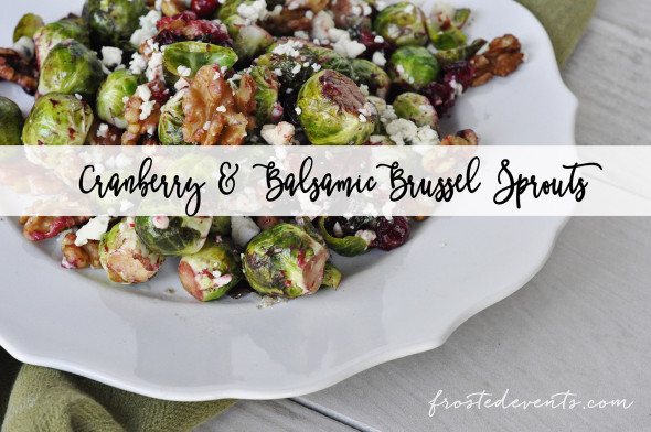 This easy dinner recipe for Cranberry Balsamic Brussel Sprouts is the perfect side dish for Thanksgiving or family dinner any night www.frostedevents.com