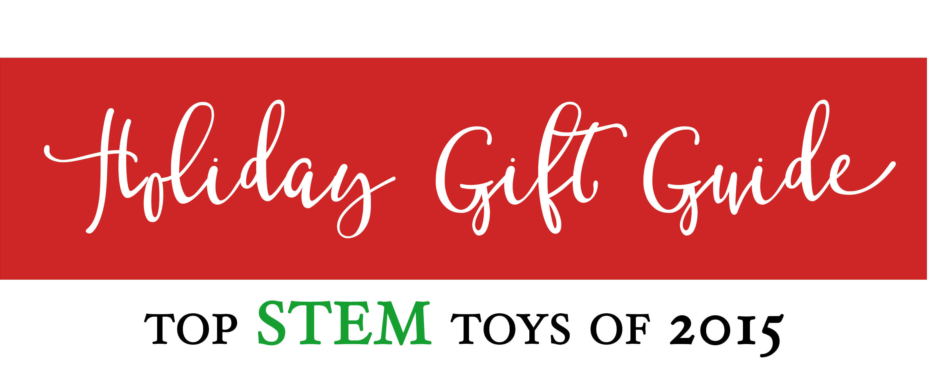 Holiday Gift Guide 2015 Top STEM TOys for Kids Kids Christmas List frostedevents.com Toy Reviews