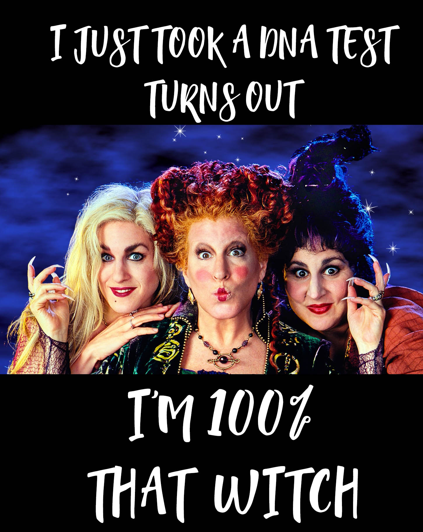 Halloween Memes Hocus Pocus I just took a DNA test turns out I'm 100% that witch - frostedblog.com Misty Nelson