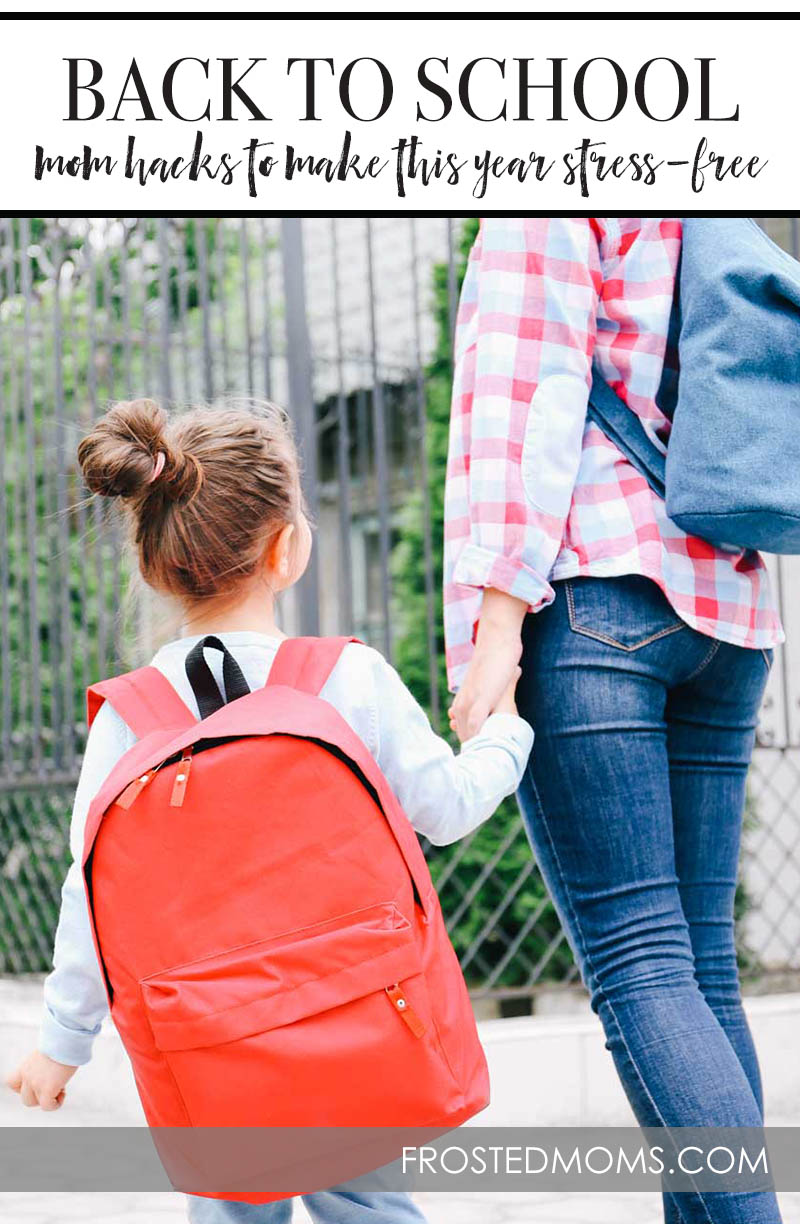 Mom Hacks for Back to School- How to Make this Year the Best Year Ever, Stress Free Ways to Stay Ahead via Misty Nelson mom blogger frostedmoms @frostedevents