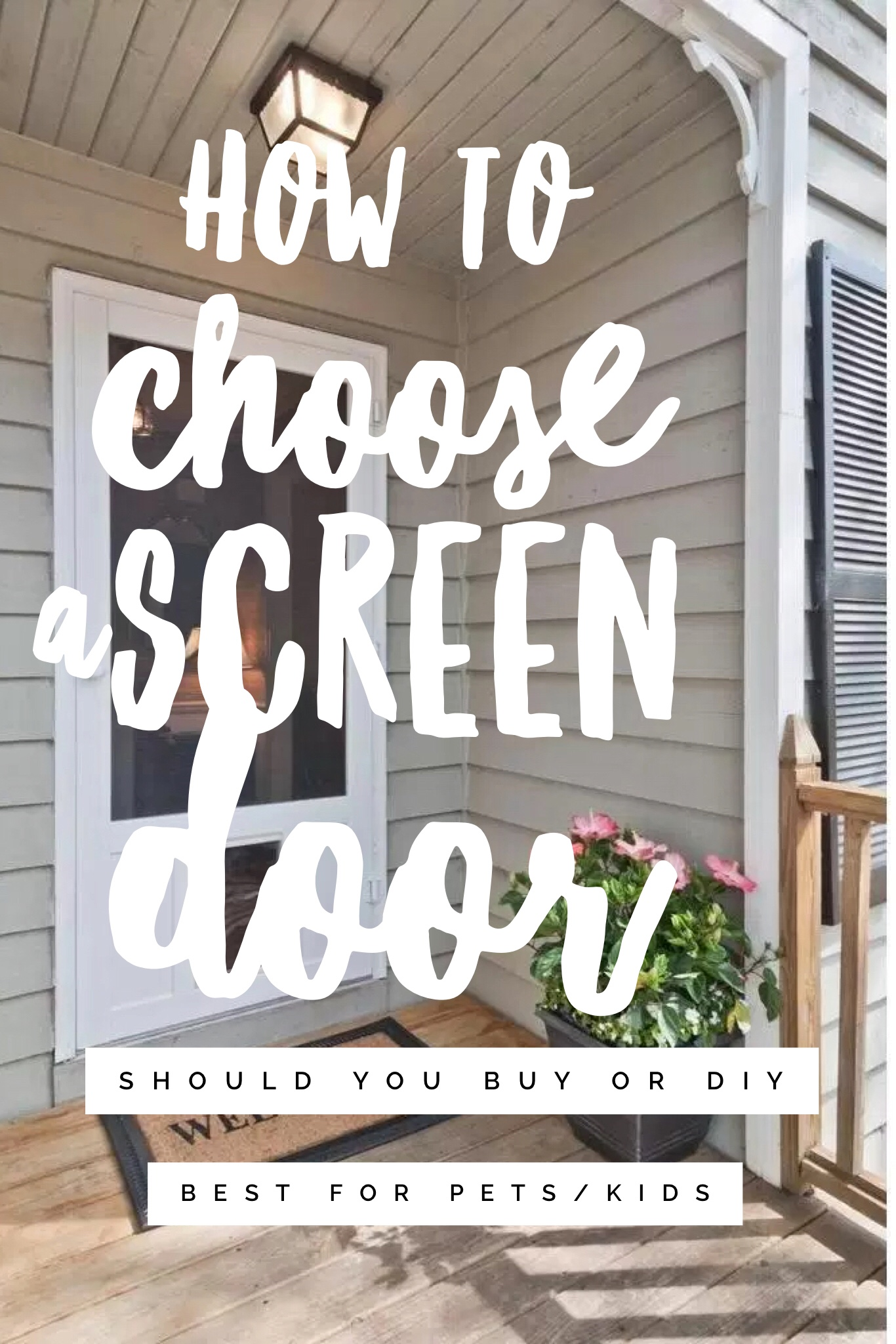 Screen Doors- How to Choose the Right Exterior Door for your Home - Home Improvements via Misty Nelson, blogger and influencer