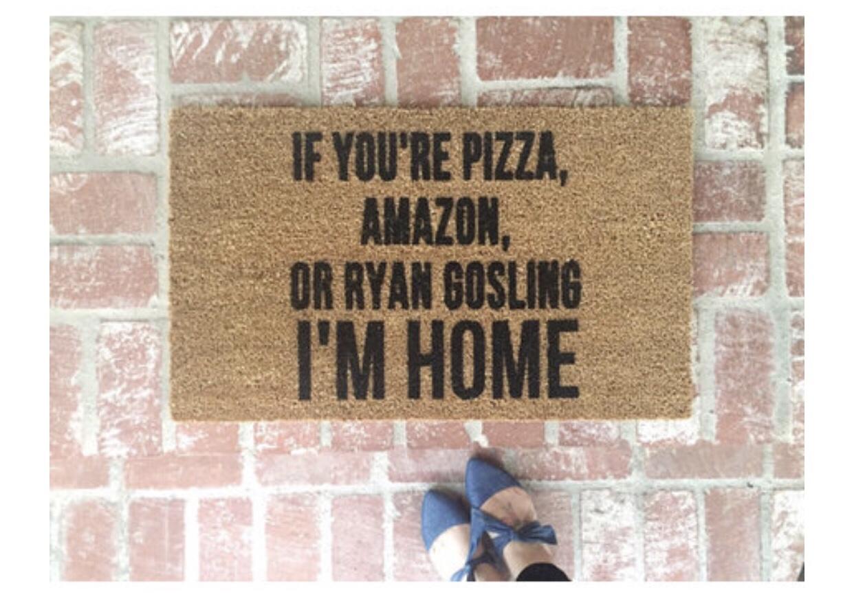 Door Mat - If you're Pizza or Ryan Gosling